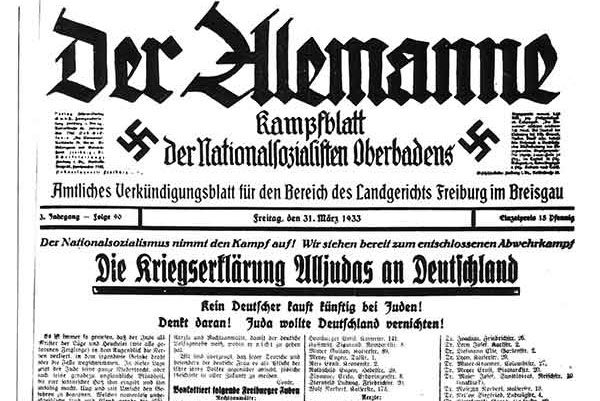 The Nazi newspaper in Freiburg, Der Alemanne, declared war on Germany's Jews on March 31, 1933.  It announced an anti-Jewish rally to take place on the square of the city's cathedral and directed German citizens to boycott Jewish-owned firms, among them the Günzburger Brothers steel and construction supply company.